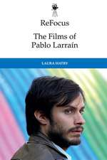 Refocus: The Films of Pablo Larraã-N