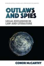 Outlaws and Spies: Legal Exclusion in Law and Literature