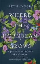 Lynch, B: Where the Hornbeam Grows