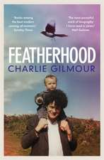 CHARLIE GILMOUR: FEATHERHOOD