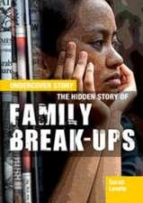 Hidden Story of Family Break-Ups