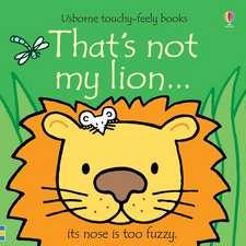 Watt, F: That's not my lion...
