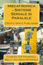 Mecatronica - Sisteme Seriale Si Paralele