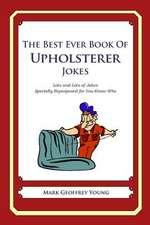 The Best Ever Book of Upholsterer Jokes