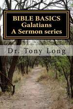Bible Basics Galatians a Sermon Series