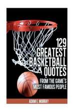 129 Greatest Basketball Quotes from the Game's Most Famous People:  Basketball Quotes