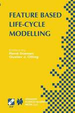 Feature Based Product Life-Cycle Modelling: IFIP TC5 / WG5.2 & WG5.3 Conference on Feature Modelling and Advanced Design-for-the-Life-Cycle Systems (FEATS 2001) June 12–14, 2001, Valenciennes, France