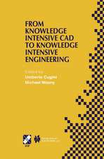 From Knowledge Intensive CAD to Knowledge Intensive Engineering: IFIP TC5 WG5.2. Fourth Workshop on Knowledge Intensive CAD May 22–24, 2000, Parma, Italy