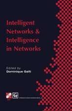 Intelligent Networks and Intelligence in Networks: IFIP TC6 WG6.7 International Conference on Intelligent Networks and Intelligence in Networks, 2–5 September 1997, Paris, France