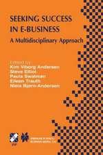 Seeking Success in E-Business: A Multidisciplinary Approach