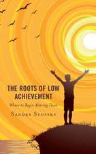 Roots of Low Achievement