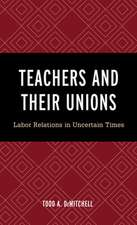 Teachers and Their Unions: Labor Relations in Uncertain Times