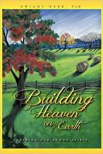 Building Heaven on Earth