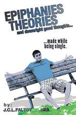 Epiphanies, Theories, and Downright Good Thoughts...