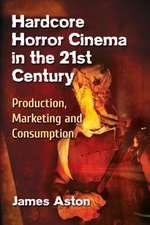 Hardcore Horror Cinema in the 21st Century