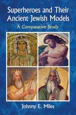 Superheroes and Their Ancient Jewish Models