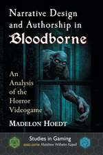 Narrative Design and Authorship in Bloodborne: An Analysis of the Horror Videogame