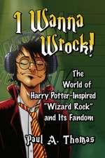 I Wanna Wrock!