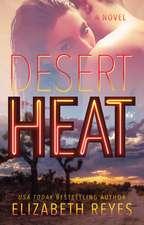 Desert Heat: A Novel