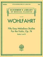 Franz Wohlfahrt - Fifty Easy Melodious Studies for the Violin, Op. 74, Books 1 and 2: Schirmer Library of Classics Volume 2099