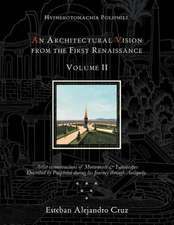 An Architectural Vision from the First Renaissance. Volume II Includes Chapters 7-10, Notes, and Bibliography; Pages 191-404