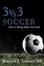 3 vs. 3 Soccer