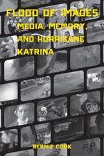 Flood of Images:  Media, Memory, and Hurricane Katrina
