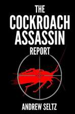 The Cockroach Assassin Report