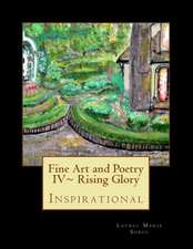 Fine Art and Poetry IV Rising Glory
