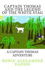 Captain Thomas and the Legend of the White Stag