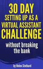 30 Day Setting Up as a Virtual Assistant Challenge