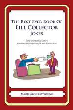 The Best Ever Book of Bill Collector Jokes