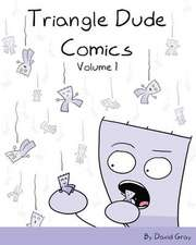 Triangle Dude Comics Volume 1