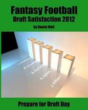 Fantasy Football Draft Satisfaction 2012