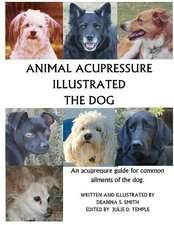 Animal Acupressure Illustrated: The dog