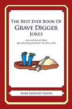 The Best Ever Book of Grave Digger Jokes