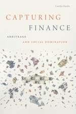Capturing Finance: Arbitrage and Social Domination