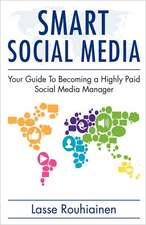 Smart Social Media:  Your Guide to Becoming a Highly Paid Social Media Manager
