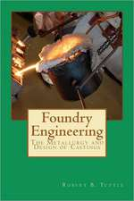 Foundry Engineering:  The Metallurgy and Design of Castings