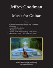 Jeffrey Goodman Music for Guitar
