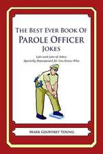 The Best Ever Book of Parole Officer Jokes