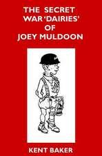 The Secret War 'Dairies' of Joey Muldoon