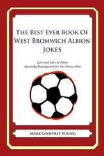 The Best Ever Book of West Bromwich Albion Jokes