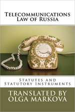 Telecommunications Law of Russia:  Statutes and Statutory Instruments
