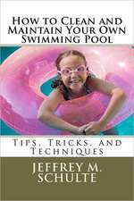 How to Clean and Maintain Your Own Swimming Pool:  A Brad Frame Mystery