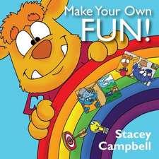 Make Your Own Fun!