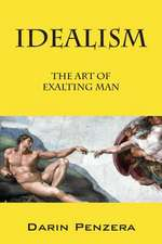 Idealism:  The Art of Exalting Man