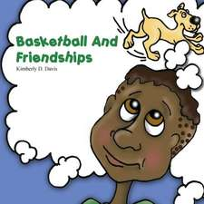 Basketball and Friendships