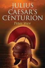 Julius Caesar's Centurion