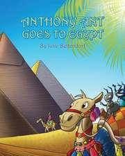 Anthony Ant Goes to Egypt